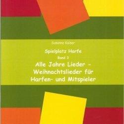 Alle Jahre Lieder - Weihnachtslieder für Harfen- und Mitspieler | Susanne Kaiser Harfe